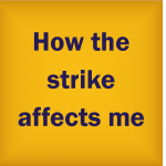 How the strike affects me