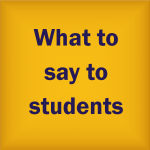 What to say to students