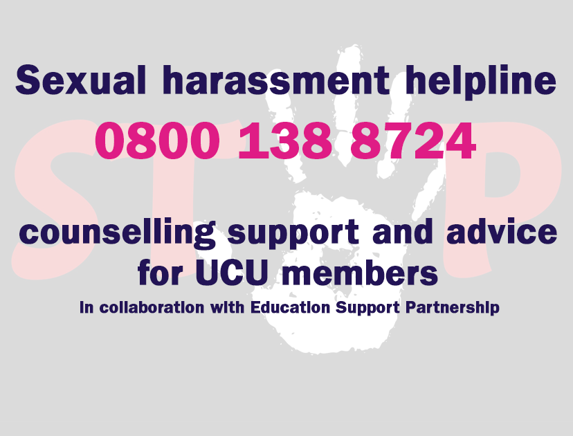 Sexual harassment helpline 0800 138 8724 counselling support and advice for UCU members in collaboration with Education Support Partnership